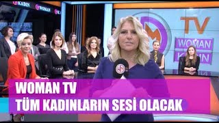 Türkiye'nin ilk kadın kanalı Woman TV yayında!