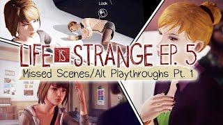 getlinkyoutube.com-Life is Strange [Episode 5: Polarized] Missed Scenes/Alternate Playthroughs Part 1