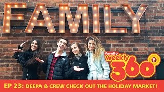 getlinkyoutube.com-Weekly 360 – Ep 23: Deepa & Backstage cast Check Out The Holiday Market!