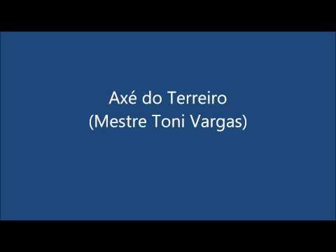 Axe Do Terreiro de Mestre Toni Vargas Letra y Video