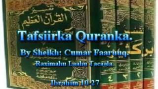 getlinkyoutube.com-Tafsiirka Qur'anka by Sheikh Cumar Faaruuq. Ibrahim 10-27