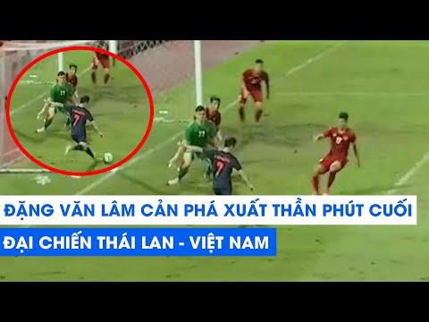 Thái Lan - Việt Nam | Pha cản phá xuất thần của ĐẶNG VĂN LÂM ở những PHÚT CUỐI | NEXT SPORTS