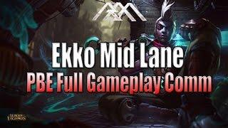 getlinkyoutube.com-Ekko Mid Lane - PBE Full Gameplay - League of Legends