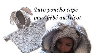getlinkyoutube.com-TUTO PONCHO CAPE A CAPUCHE LAPIN POUR BEBE AU TRICOT tutorial Hooded poncho knitted baby rabbit
