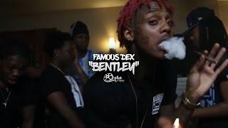 "Famous Dex - ""Bentley"" | Shot by @lakafilms"