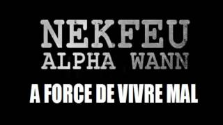 Nekfeu - A force de vivre mal (ft. Alpha Wann)