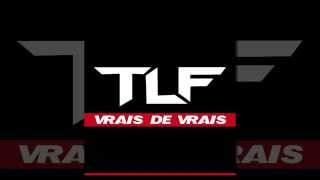 TLF - Vrais de vrais