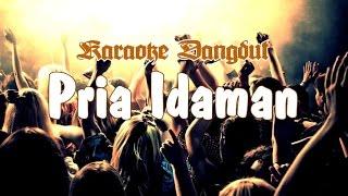 getlinkyoutube.com-Karaoke - Pria Idaman (Dangdut)
