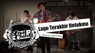 Last Child   Lagu Terakhir Untukmu (Unplugged)