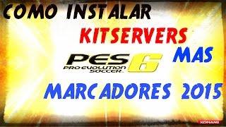 getlinkyoutube.com-COMO INSTALAR  KITSERVER PARA EL PES 6 MAS PARCHE DE  MARCADORES 2015