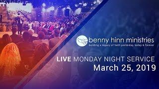 Benny Hinn LIVE Monday Night Service - March 25, 2019