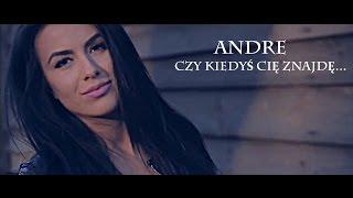 getlinkyoutube.com-ANDRE - CZY KIEDYŚ CIĘ ZNAJDĘ... (OFFICIAL VIDEO 2015)