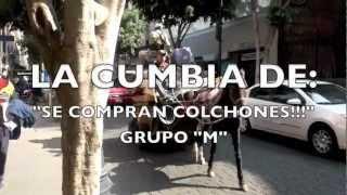 """LA CUMBIA DE """"SE COMPRAN COLCHONES"""" - """" GRUPO M """""""