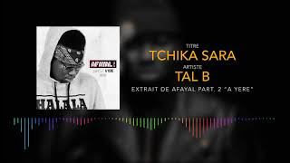 Tal B - Tchika Sara (Son Officiel)