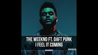 I FEEL IT COMING - THE WEEKND FEAT DAFT PUNK  karaoke version ( no vocal ) lyric