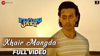 Khair Mangda - Full Video | A Flying Jatt | Tiger Shroff, Jacqueline F | Atif Aslam | Sachin-Jigar