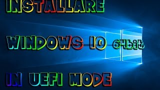 getlinkyoutube.com-INSTALLARE WINDOWS 10 IN UEFI MODE
