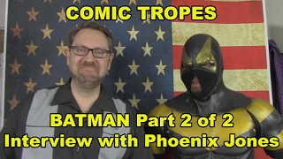 getlinkyoutube.com-Comic Tropes 38: Batman Part 2 of 2: Interview with Phoenix Jones, Real Life Superhero