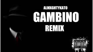 getlinkyoutube.com-ALMIGHTYKATO  - GAMBINO (REMIX)