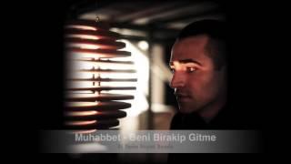 getlinkyoutube.com-Muhabbet - Beni Birakip Gitme (Dj Yasin Beyaz Remix)