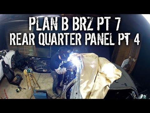 Plan B BRZ Pt 7 - Replacing Rear Quarter Panel Pt 4