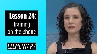 getlinkyoutube.com-Elementary Levels - Lesson 24: Training on the phone