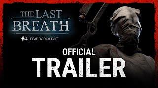 Dead by Daylight - The Last Breath Trailer