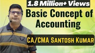 basic concept of accounting by Santosh kumar (CA/CMA)