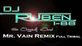 DJ Ruben i-88 (The Original Sound) -Mr Vain Tribal Remix Full 2011