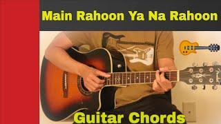 Main Rahoon Ya Na Rahoon - Guitar chords | lesson