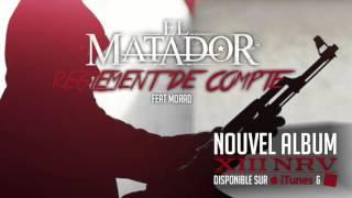El Matador - Réglement de compte (ft. Morad )