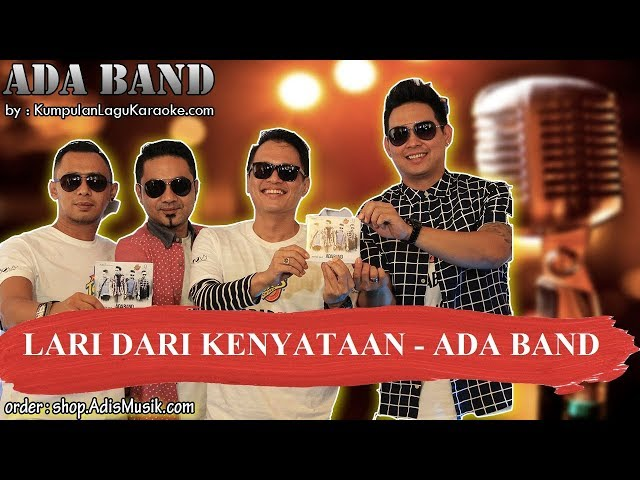 LARI DARI KENYATAAN - ADA BAND Karaoke