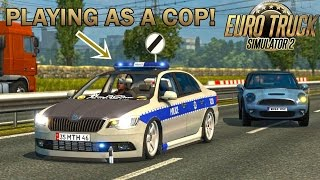 PLAYING AS THE POLICE IN ETS2! (Euro Truck Simulator 2)