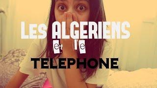 Les ALGERIENS et le TELEPHONE  #Miss_Cha