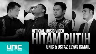 UNIC & Ustaz Elyas Ismail - Hitam Putih (Official Music Video) ᴴᴰ