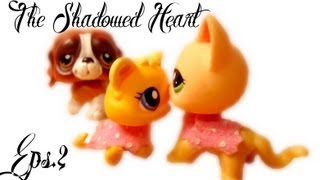 "LPS: The Shadowed Heart (Eps.2) ""Abbies Lullaby"""