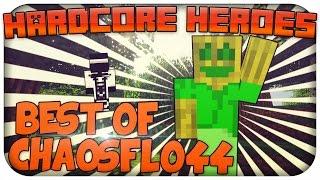 getlinkyoutube.com-Best of Chaosflo44 - Hardcore Heroes