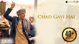 Chad Gayi Hai | Gold | Akshay Kumar | Mouni Roy | Vishal Dadlani & Sachin-Jigar | 15 Aug 2018 width=