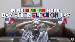 getlinkyoutube.com-In An African Home: Day After Election Day