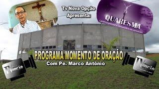 Programa Momento de Oração com o Pe. Marco Antônio-Prog71