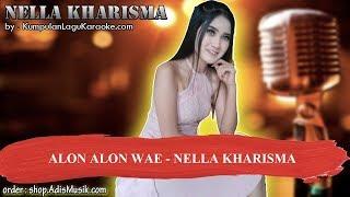 ALON ALON WAE - NELLA KHARISMA Karaoke