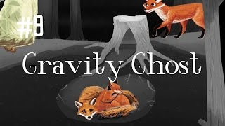 FOX FINALE - GRAVITY GHOST (EP.9)