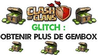 [GLITCH GEMBOX]  Accélérer leur apparation et obtenir + de Gemmes - Clash of Clans