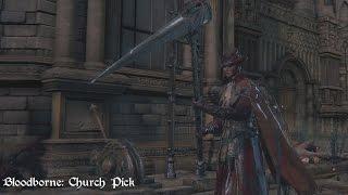 getlinkyoutube.com-Bloodborne - Church Pick (Move Set Showcase)