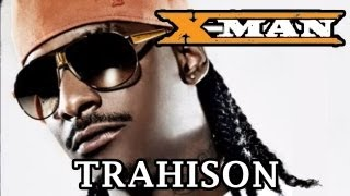 X-man - Trahison (ft. Cindy fostin)