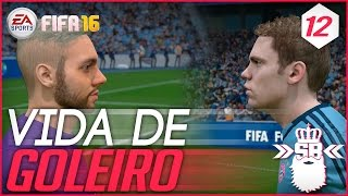 getlinkyoutube.com-FIFA 16 | Vida de Goleiro #12 DUELO DE TITÃS !!!
