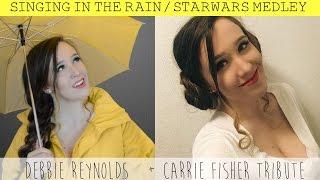 Debbie Reynolds Carrie Fisher Tribute // Singing in the Rain X Star Wars Medley