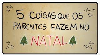 getlinkyoutube.com-5 COISAS QUE OS PARENTES FAZEM NO NATAL