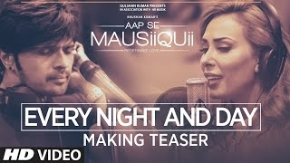 getlinkyoutube.com-Every Night And Day Making Teaser Video   AAP SE MAUSIIQUII   Himesh Reshammiya &  Iulia Vantur