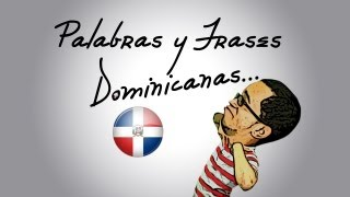 getlinkyoutube.com-PALABRAS Y FRASES DOMINICANAS